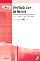 Weep You No More, Sad Fountains - SATB