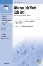 Whatever Lola Wants (Lola Gets) - SAB (SATB recording)