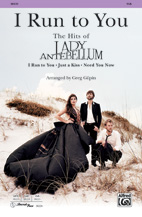 I Run to You: The Hits of Lady Antebellum - SSA (SATB recording)