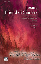 Jesus, Friend of Sinners - SATB