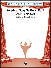 American Song Settings No.  2, Skip to My Lou